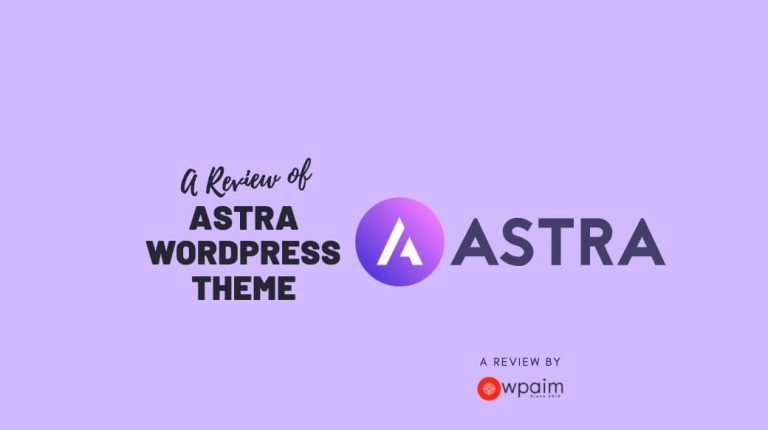 Astra Theme Review: A Powerful Multipurpose Theme